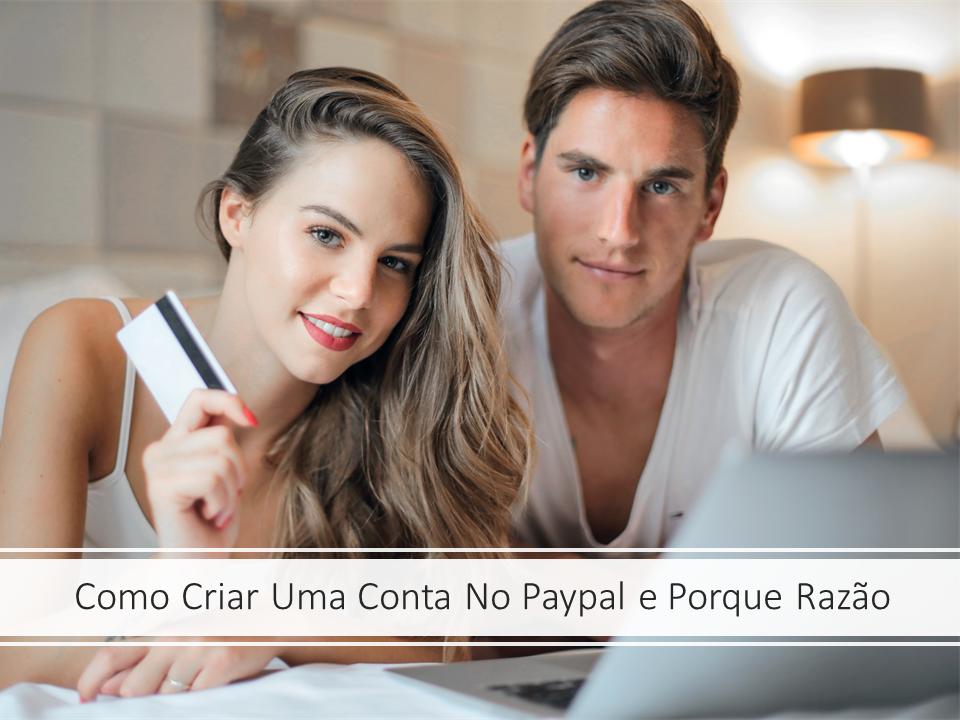 Como Criar Uma Conta No Paypal e Porque Razão