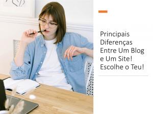 Principais Diferenças Entre Um Blog e Um Site! Escolhe o Teu!