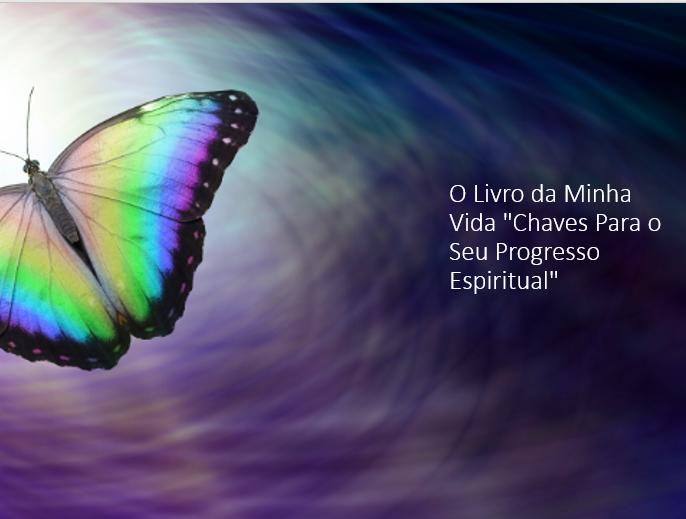 """O Livro da Minha Vida """"Chaves Para o Seu Progresso Espiritual"""""""
